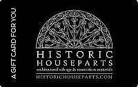 Historic Houseparts Gift Card or Gift Certificate