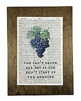 Repurposed Antique Dictionary Page Wall Decor - Grapes - You can't drink all day if you don't start in the morning