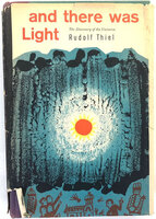 And There Was Light - The Discovery of the Universe by Rudolf Thiel