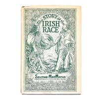 The Story of The Irish Race by Seumas MacManus